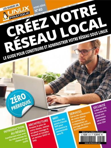 Créez votre réseau local Le guide pour construire et administrer votre réseau sous Linux