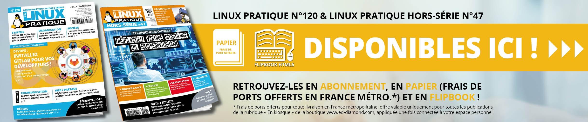 Linux Pratique n°120 et son Hors-Série n°47